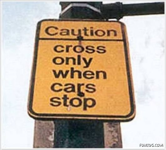Absolutely Useless Signs On Various Places